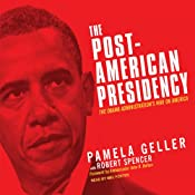 The Post-American Presidency: The Obama Administration's War on America | [Pamela Geller, Robert Spencer]