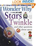 I Wonder Why Stars Twinkle and Other...