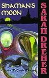 Shaman's Moon: A Stoner McTavish Mystery (093467891X) by Dreher, Sarah