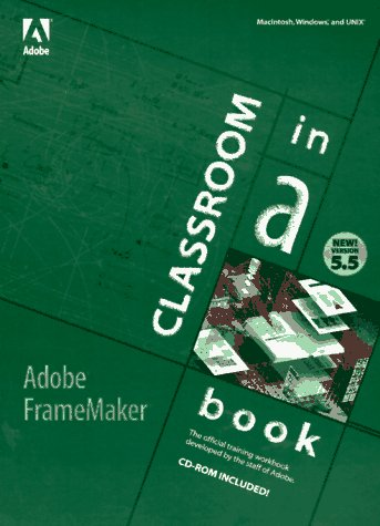 Adobe(R) Framemaker(R) 5.5: Classroom in a Book:
