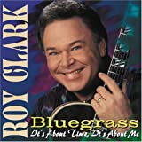 echange, troc Roy Clark - Bluegrass: It's About Time It's About Me