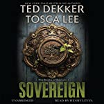 Sovereign: The Book of Mortals, Book 3 (       UNABRIDGED) by Ted Dekker, Tosca Lee Narrated by Henry Leyva