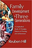 img - for Family Development in Three Generations: A Longitudinal Study of Changing Patterns of Planning and Achievement book / textbook / text book