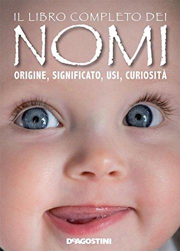 il-libro-completo-dei-nomi-origine-significato-usi-curiosita-italian-edition