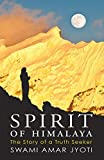Spirit of Himalaya: The Story of a Truth Seeker