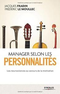 Manager selon les personnalités : Les neurosciences au secours de la motivation par Jacques Fradin