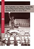 img - for New Capitalists: Law, Politics, and Identity Surrounding Casino Gaming on Native American Land (Case Studies on Contemporary Social Issues) book / textbook / text book