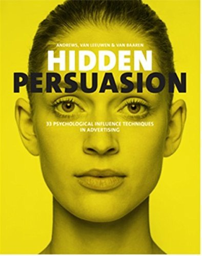 hidden-persuasion-33-psychological-influences-techniques-in-advertising-by-marc-andrews-2014-01-14