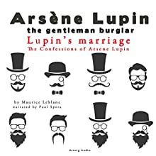 Lupin's Marriage (The Confessions Of Arsène Lupin 8) Audiobook by Maurice Leblanc Narrated by Paul Spera