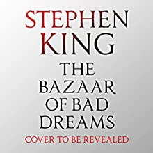 The Bazaar of Bad Dreams (       UNABRIDGED) by Stephen King Narrated by To Be Announced