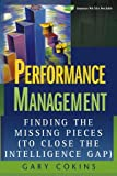 Performance Management: Finding the Missing Pieces (to Close the Intelligence Gap) (Wiley and SAS Business Series)