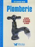 echange, troc Sélection du Reader's Digest, Christine de Colombel - Plomberie : Les outils, les matériaux, les techniques, les règles