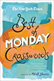 The New York Times Best of Monday Crosswords: 75 of Your Favorite Very Easy Monday Crosswords from The New York Times (New York Times Best Crosswords)