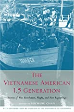 The Vietnamese American 1.5 Generation: Stories of War, Revolution, Flight and New Beginnings (Asian American History & Cultu)