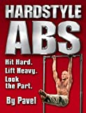 img - for Hard Style Abs: Hit Hard. Lift Heavy. Look the Part book / textbook / text book