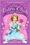 The Tiara Club at Silver Towers 7: Princess Charlotte and the Enchanted Rose
