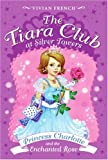 The Tiara Club at Silver Towers 7: Princess Charlotte and the Enchanted Rose (0061124419) by French, Vivian