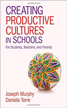 Creating Productive Cultures In Schools: For Students, Teachers, And Parents