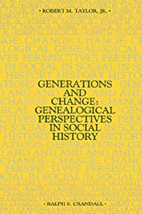 Amazon.com: GENERATIONS AND CHANGE: Genealogical Perspectives in Social History (9780865541689