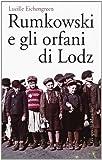 img - for Rumkowski e gli orfani di Lodz book / textbook / text book