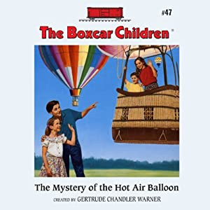 The Mystery of the Hot Air Balloon: The Boxcar Children Mysteries, Book #47 | [Gertrude Chandler Warner]