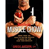 Men's Health Muscle Chow: More Than 150 Easy-to-Follow Recipes to Burn Fat and Feed Your Muscles ~ Gregg Avedon