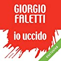 Io uccido Audiobook by Giorgio Faletti Narrated by Diego Ribon