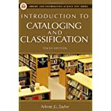 Introduction to Cataloging and Classification (Library and Information Science Text Series) ~ Arlene G. Taylor