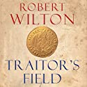 Traitor's Field (       UNABRIDGED) by Robert Wilton Narrated by Cameron Stewart