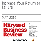 Increase Your Return on Failure | Julian Birkinshaw,Martine Haas