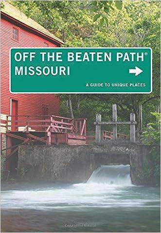 Missouri Off the Beaten Path®: A Guide To Unique Places (Off the Beaten Path Series) written by Patti DeLano