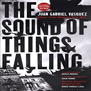 The Sound of Things Falling | [Juan Gabriel Vasquez]