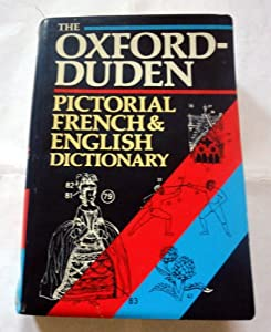 the oxford duden pictorial french english dictionary limp binding 9780198691549. Black Bedroom Furniture Sets. Home Design Ideas