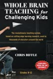 img - for Whole Brain Teaching for Challenging Kids: (and the rest of your class, too!) book / textbook / text book