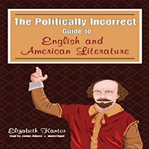 The Politically Incorrect Guide to English and American Literature Audiobook