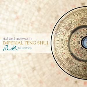 Imperial Feng Shui: The Real Thing | [Richard Ashworth]