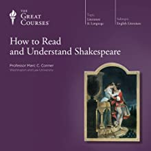 How to Read and Understand Shakespeare  by The Great Courses Narrated by Professor Marc C. Conner