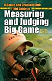 img - for A Boone and Crockett Club Field Guide to Measuring and Judging Big Game by Jack Reneau (2010-05-16) book / textbook / text book