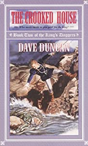 The Crooked House (King's Daggers) by Dave Duncan