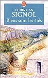 echange, troc Christian Signol - Bleus sont les étés