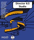 Director 8.5 Studio: with 3D, Xtras, Flash and Sound (1903450691) by Cameron, Andrew