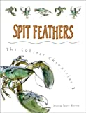 img - for Spit Feathers (Lobster Chronicles) book / textbook / text book