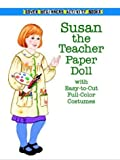 Susan the Teacher Paper Doll (Dover Paper Dolls) (048641311X) by Allert, Kathy