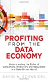 img - for Profiting from the Data Economy: Understanding the Roles of Consumers, Innovators and Regulators in a Data-Driven World (FT Press Analytics) by Schweidel David A. (2014-10-30) Hardcover book / textbook / text book