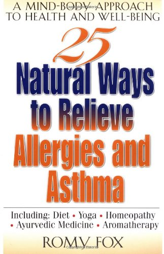 Image for 25 Natural Ways To Relieve Allergies and Asthma : A Mind-Body Approach to Health and Well-Being