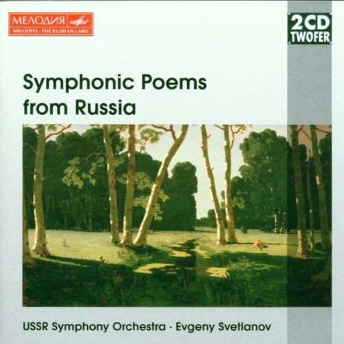 Symphonic Poems From Russia - Evgeny Svetlanov conducts Balakirev Glazunov Liapunov Rachmaninov (2 CDs) (Melodiya) (Great Russian Symphonies compare prices)