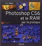 Photoshop CS6 et le RAW par la pratiq...