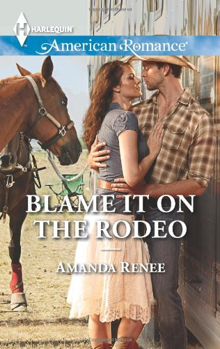 Image of Blame It on the Rodeo (Harlequin American Romance\Welcome to Ra)