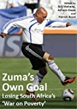 img - for Zuma's Own Goal: Losing South Africa's 'War on Poverty' book / textbook / text book