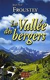 echange, troc Jean-Paul Froustey - La vallée des bergers